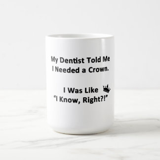 My Dentist Told Me Coffee Mug