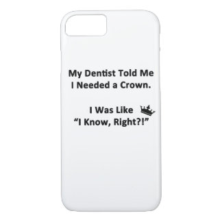 My Dentist Told Me iPhone 7 Case