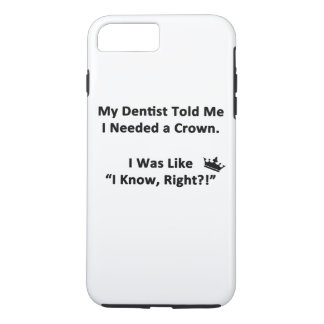 My Dentist Told Me iPhone 7 Plus Case