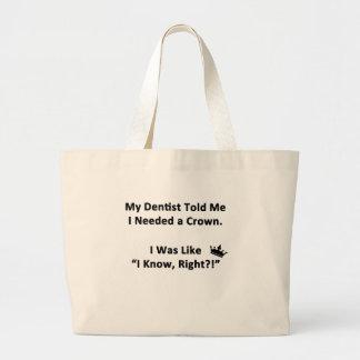 My Dentist Told Me Large Tote Bag