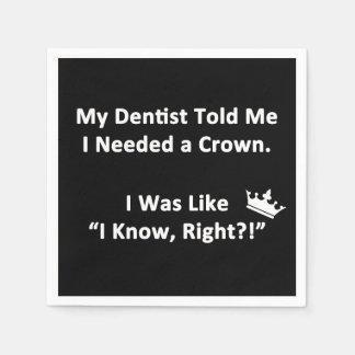 My Dentist Told Me Paper Napkin