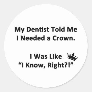 My Dentist Told Me Round Sticker