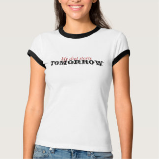 My diet starts tomorrow T-Shirt
