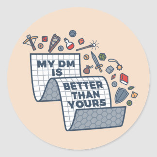 My DM Is Better Than Yours Classic Round Sticker