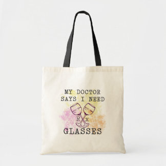 MY DOCTOR SAYS I NEED GLASSES TOTE BAG