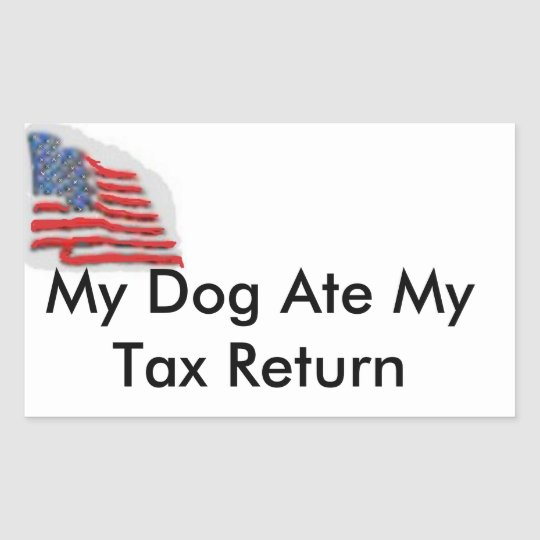 My Dog Ate My Tax Return Sticker