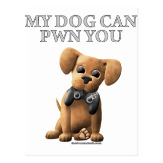 My Dog Can PWN You Postcard