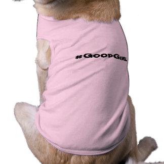 My dog is a #GoodGirl Shirt