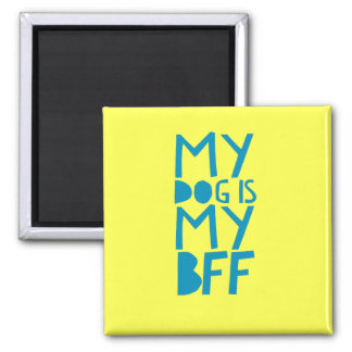 My Dog Is My BFF Yellow Magnet