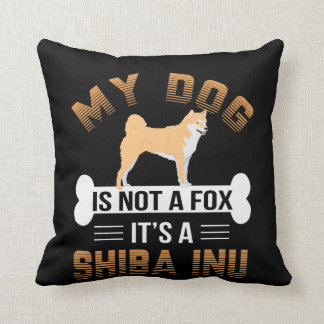 My Dog Is Not A Fox It's A Shiba Inu Throw Pillow
