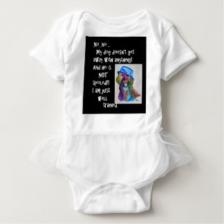 My Dog is NOT Spoiled Baby Bodysuit