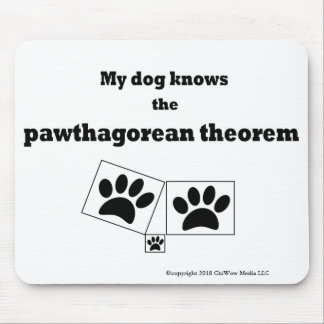 My Dog Knows the Pawthagorean Theorem Mouse Pad