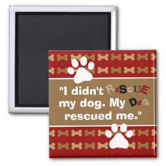 My Dog Rescued Me Magnet