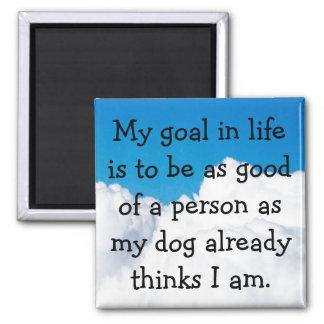 My Dog Thinks I'm Great! Magnet