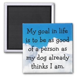 My Dog Thinks I'm Great! Square Magnet