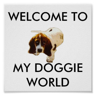MY DOGGIE WORLD, WELCOME TO POSTER
