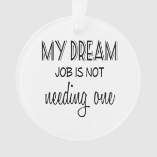 My Dream Job Retirement