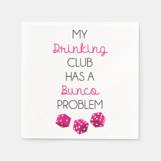 My Drinking Club Has A Bunco Problem funny napkins Paper Napkins