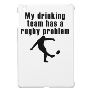 My Drinking Team Has A Rugby Problem Cover For The iPad Mini