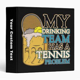 My Drinking Team has a Tennis Problem Binder