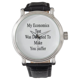 My Economics Test Was Designed To Make You Suffer. Wristwatches