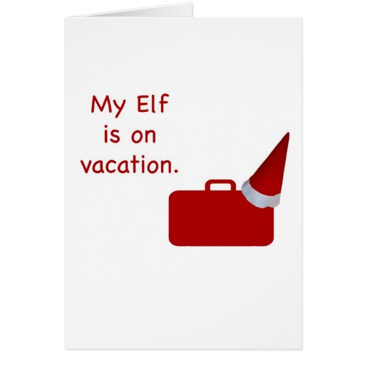 My Elf is on vacation products Greeting Card