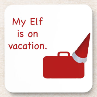 My Elf is on vacation products Drink Coaster