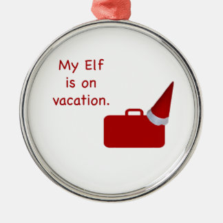My Elf is on vacation products Silver-Colored Round Ornament