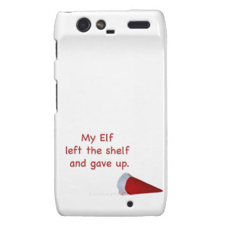 My Elf left the shelf and gave up Motorola Droid RAZR Covers