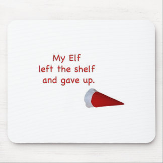 My Elf left the shelf and gave up Mouse Pad