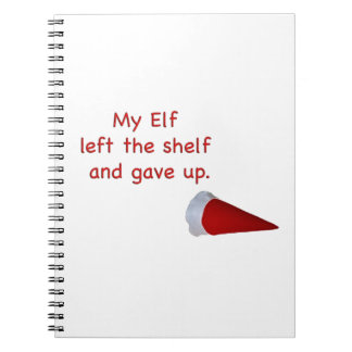 My Elf left the shelf and gave up Spiral Note Book