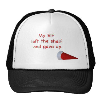 My Elf left the shelf and gave up Trucker Hat