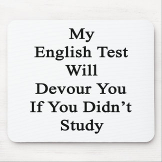 My English Test Will Devour You If You Didn't Stud Mouse Pads