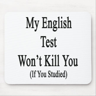 My English Test Won't Kill You If You Studied Mouse Pads