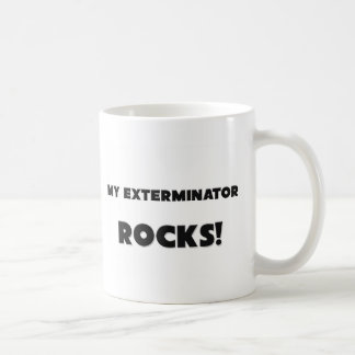 MY Exterminator ROCKS! Coffee Mug