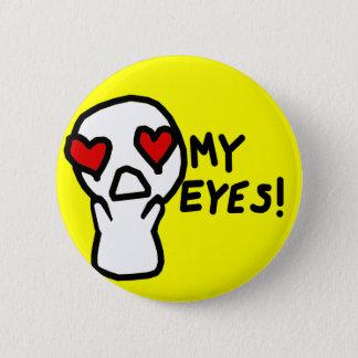 My Eyes! 2 Inch Round Button