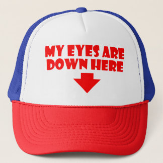 My Eyes are Down Here Hat