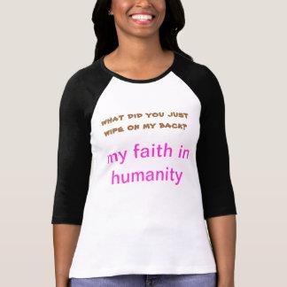 MY FAITH IN HUMANITY T-Shirt