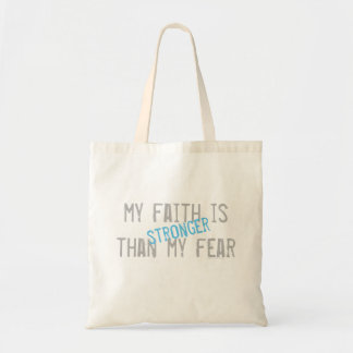 My Faith is stronger than my fear Tote Bag