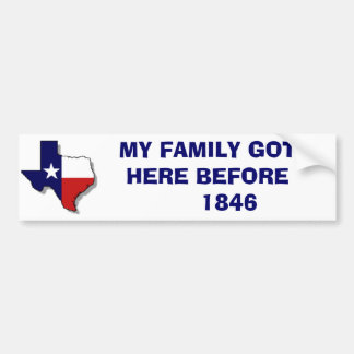 MY FAMILY GOT HERE BEFORE 1846 BUMPER STICKER