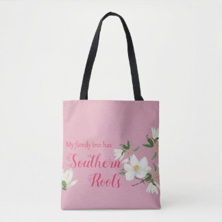 My Family Tree Has Southern Roots Magnolia Tote