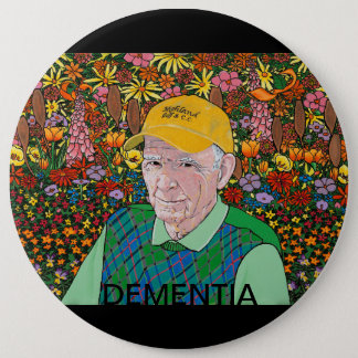 MY FATHER / DEMENTIA 6 INCH ROUND BUTTON