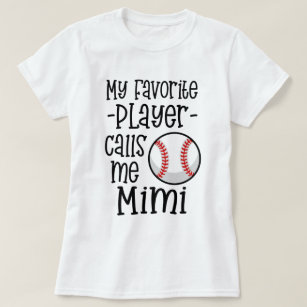 f4793b208 My favorite Baseball Player calls me Mimi gift T-Shirt