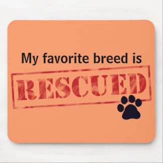 My Favorite Breed Is Rescued Mouse Pad