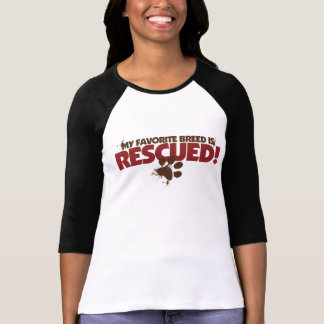 My favorite Breed is rescued T-Shirt
