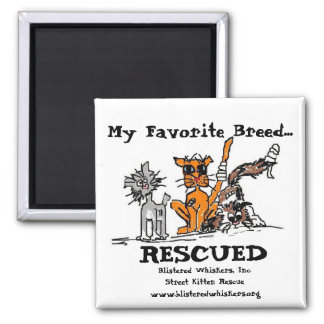 My Favorite Breed..., RESCUED, Square Magnet