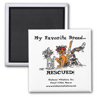 My Favorite Breed...., RESCUED! Square Magnet