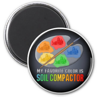 My Favorite Color Is Soil Compactor Magnet