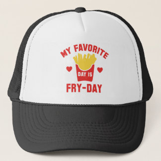 My Favorite Day Is Fry-Day Trucker Hat