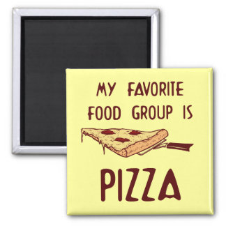 My Favorite Food Group is Pizza Square Magnet